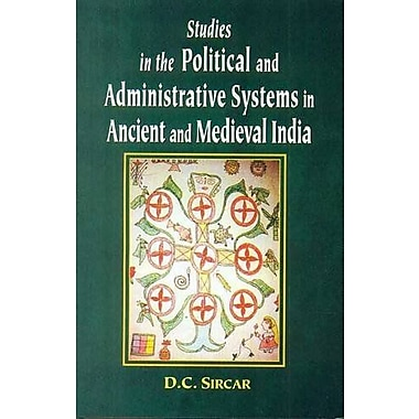 Studies in the Political and Administrative Systems in Ancient and Medieval India (9788120812505)