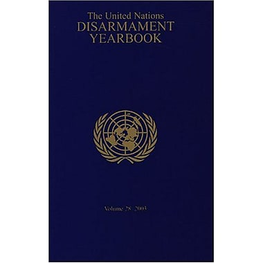 United Nations Disarmament Yearbook 2003, New Book (9789211422504)