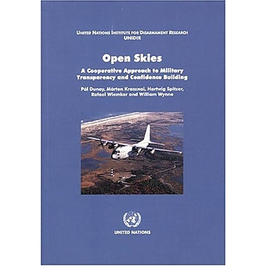 Open Skies: A Cooperative Approach to Military Transparency and Confidence Building (9789290451648)