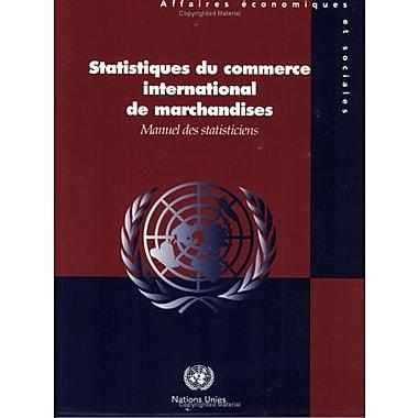 Statistiques du Commerce International de Marchandises: Manuel des Statisticiens (French Edition), New Book (9789212611914)