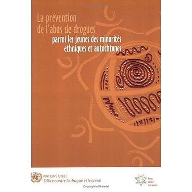 PrEvention de l'Abus de Drogues Parmi les Jeunes des MinoritEs Ethniques et Autochtones, La(French Edition), Used(9789212481258)