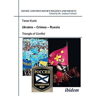 Ukraine - Crimea - Russia: Triangle of Conflict(Soviet and Post-Soviet Politics and Society 47)(Volume 47), Used(9783898217613)
