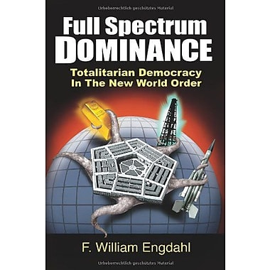 Full Spectrum Dominance: Totalitarian Democracy in the New World Order, Used Book (9783981326307)