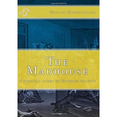 The Madhouse: A critical study of Swedish society, New Book (9789197936217)
