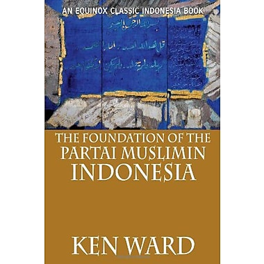 The Foundation of the Partai Muslimin Indonesia (9786028397018)
