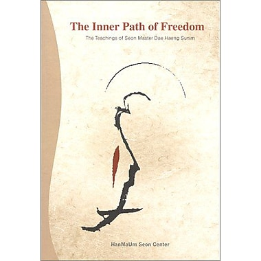 The Inner Path of Freedom: The Teachings of Seon Master Dae Haeng Sunim, New Book (9788995085950)