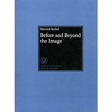 Before and Beyond the Image: Aniconic Symbolism in Buddhist Art (Artibus Asiae) (9783907077139)