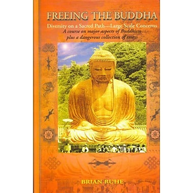 Freeing the Buddha: Diversity on a Sacred Path-Large Scale Concerns, New Book (9788120818354)