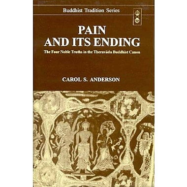 Pain and Its Ending: The Four Noble Truths in the Theravada Buddhist Canon (Buddhist Tradition), Used Book (9788120818064)