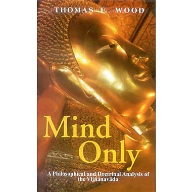 Mind Only: A Phiosophical and Doctrinal Analysis of Vijnanavada, Used Book (9788120812390)