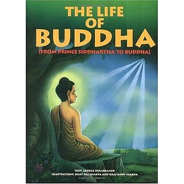 The Life of Buddha: From Prince Siddhartha to Buddha (Life of Religion), New Book (9789074597173)