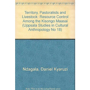 Territory, Pastoralists and Livestock: Resource Control Among the Kisongo Naasai(Uppsala Studies in C, Used Book (9789155428778)