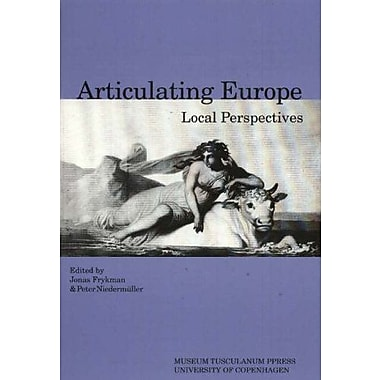 Articulating Europe: Local Perspectives (revised reprint of Ethnologia Europaea Vol. 32:2), New Book (9788772898483)
