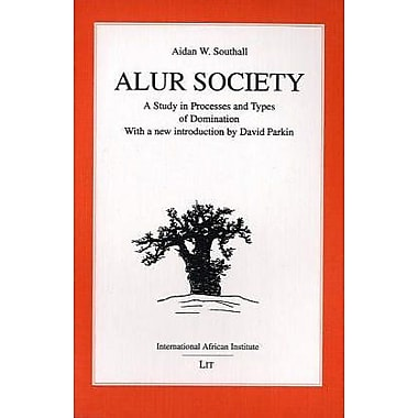 Alur Society: A Study in Processes and Types of Domination (1956) (Classics in African Anthropology), New Book (9783825861193)