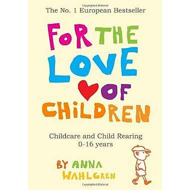 For the Love of Children: Childcare and Child Rearing 0-16 years, New Book (9789197773621)