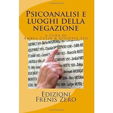 Psicoanalisi e luoghi della negazione (Italian Edition) (9788890371042)