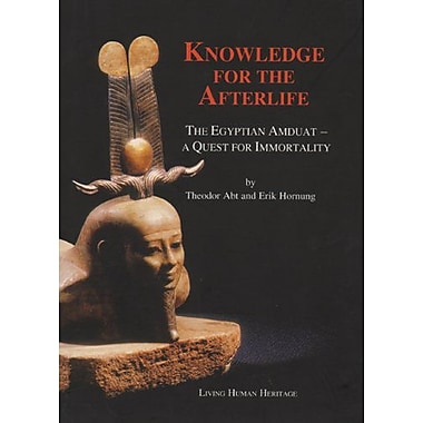 Knowledge for the Afterlife: The Egyptian Amduat - A Quest for Immortality (9783952260807)