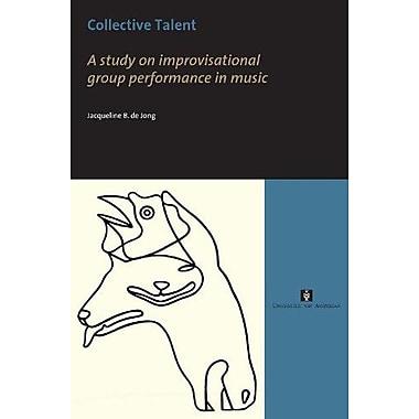 Collective Talent (UvA Proefschriften) (9789056294427)