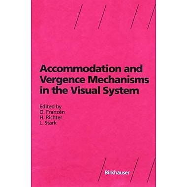 Accommodation and Vergence Mechanisms in the Visual System, Used Book (9783764360733)