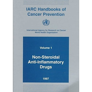 IARC Handbooks of Cancer Prevention, Volume 1: Non-Steroidal Anti-Inflammatory Drugs, New Book (9789283230014)