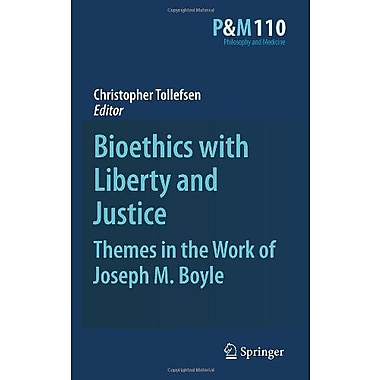 Bioethics with Liberty and Justice: Themes in the Work of Joseph M. Boyle (Philosophy and Medicine), Used Book (9789048197903)