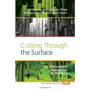 Cutting Through the Surface: Philosophical Approaches to Bioethics (Values in Bioethics), Used Book (9789042027398)