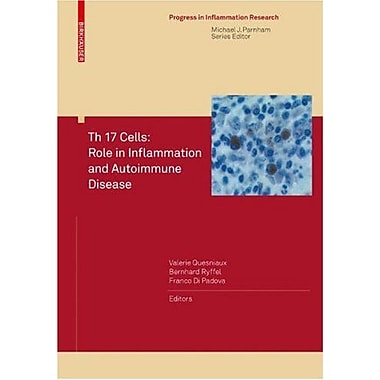 Th 17 Cells: Role in Inflammation and Autoimmune Disease (Progress in Inflammation Research), Used Book (9783764386801)