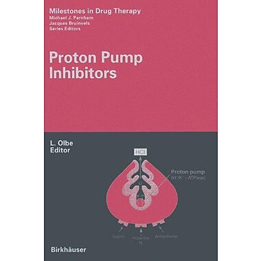 Proton Pump Inhibitors (Milestones in Drug Therapy) (9783764358976)