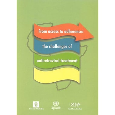 From Access to Adherence: The Challenges of Antiretroviral Treatment, Used Book (9789241563284)