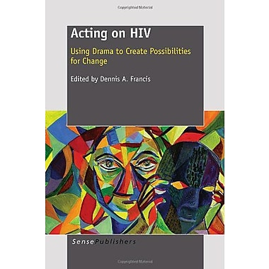 Acting on HIV: Using Drama to Create Possibilities for Change, Used Book (9789460915925)