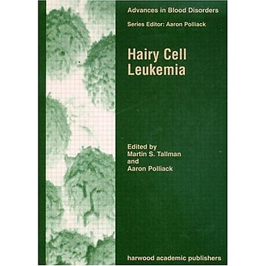 Hairy Cell Leukemia (Advances in Blood Disorders), New Book (9789058230096)
