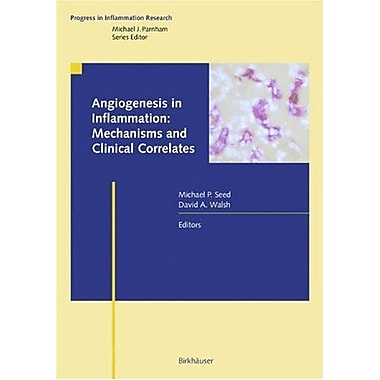 Angiogenesis in Inflammation: Mechanisms and Clinical Correlates (Progress in Inflammation Research), New Book (9783764376260)