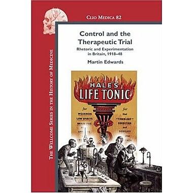 Control and the Therapeutic Trial. Rhetoric and Experimentation in Britain, 1918-48.(Clio Medica 82).(, New Book (9789042022737)