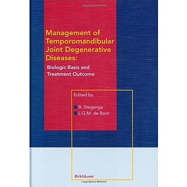 Management of Temporomandibular Joint Degenerative Diseases: Biologic Basis and Treatment Outcome (9783764352868)
