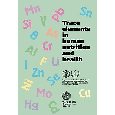 Trace Elements in Human Nutrition and Health (9789241561730)