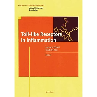 Toll-like Receptors in Inflammation (Progress in Inflammation Research) (9783764372859)