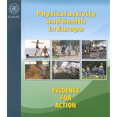 Physical Activity and Health in Europe: Evidence for Action (A EURO Publication), Used Book (9789289013871)