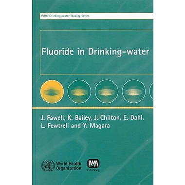 Fluoride in Drinking-Water (WHO Drinking-Water Quality) (9789241563192)