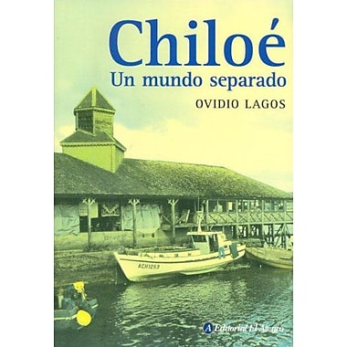 Chiloe un mundo separado/ Chiloe An Apart World (Spanish Edition), New Book (9789500259095)