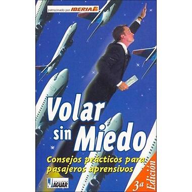 Volar Sin Miedo (Spanish Edition) (9788495537218)