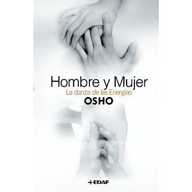 Hombre y Mujer/Man-Women: La Danza de las Energias/The Dance of Energies (Osho) (Spanish Edition), Used Book (9788441416840)