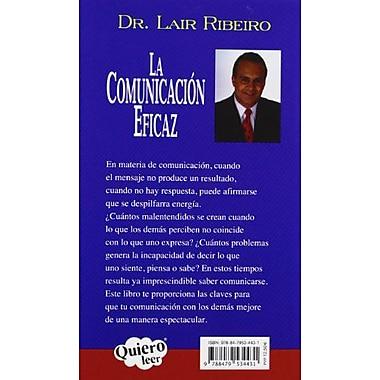 La Comunicacion Eficaz: Transforme su vida personal y mejorando su capacidad de comunicacion(Nueva ver, New Book (9788479534431)