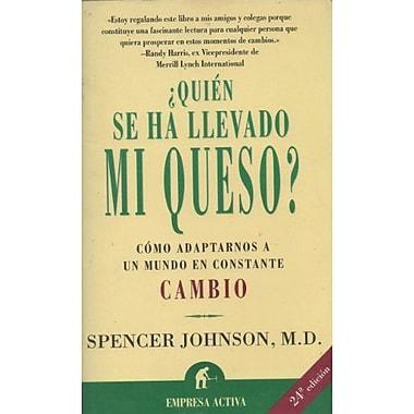 QuiEn se ha llevado mi queso? (Coleccion Empresa Xxi) (Spanish Edition), Used Book (9788479534455)