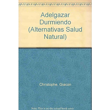 Adelgazar Durmiendo (Alternativas Salud Natural) (Spanish Edition), Used Book (9788479274153)