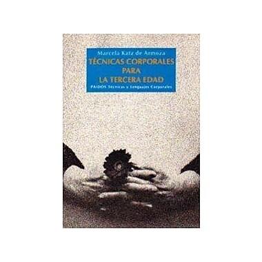Tecnicas corporales para la tercera edad / Body Techniques for the Elderly (Spanish Edition), Used Book (9788475094786)