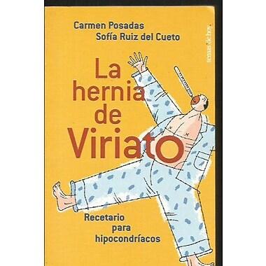 LA Hernia De Viriato: Recetario Para Hipocondriacos (Spanish Edition) (9788484602392)