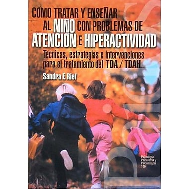 Como tratar y ensenar al nino con problemas de atencion e hiperactividad/ How treat and teach children, New Book (9789501231861)