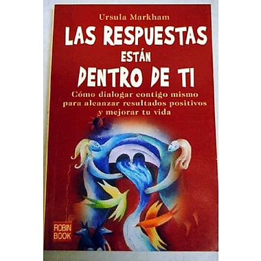 Las Respuestas Estan Dentro De Ti / The Answers Are Within You (Autoayuda) (Spanish Edition), Used Book (9788479277321)