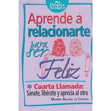 Aprende a relacionarte para ser feliz (Spanish Edition) (9789589734834)