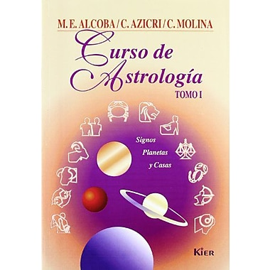 Curso de astrologia/ Astrology Course: Signos, planetas y casas/ Signs, Planets and Houses(Spanish Edition) (9789501742015)